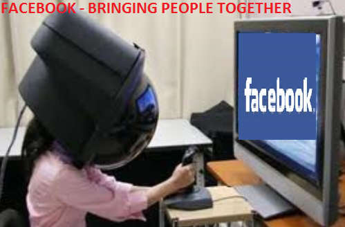 Facebook - Bringing people Together