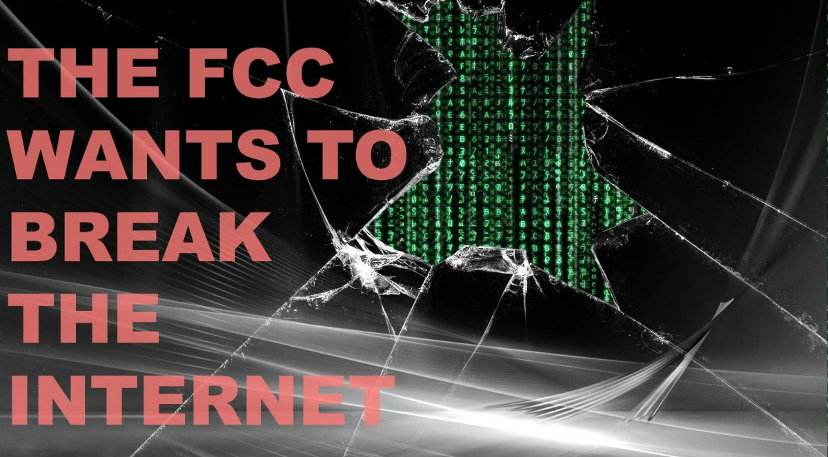 The FCC Wants To Break The Internet