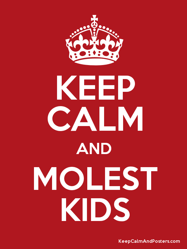 Keep-calm-and-molest-kids