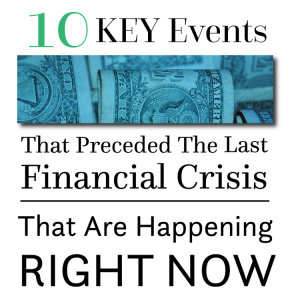10-Key-Events-That-Preceded-The-Last-Financial-Crisis-Are-Happening-Right-Now
