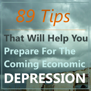 89-Tips-That-Will-Help-You-Prepare-For-The-Coming-Economic-Depression
