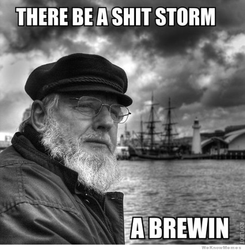 there-be-a-shit-storm-a-brewin