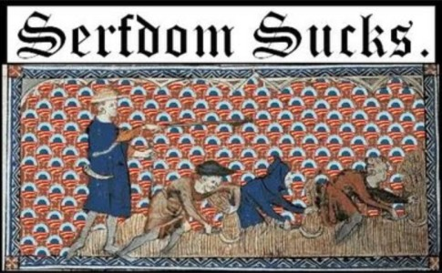 Serfdom Sucks