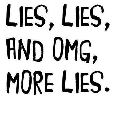 lies, lies and OMG more lies