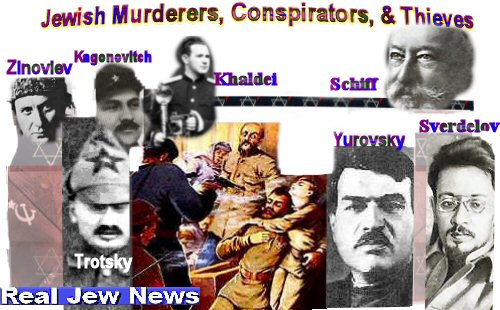 JEWISH MURDERERS OF THE RUSSIAN REVOLUTION