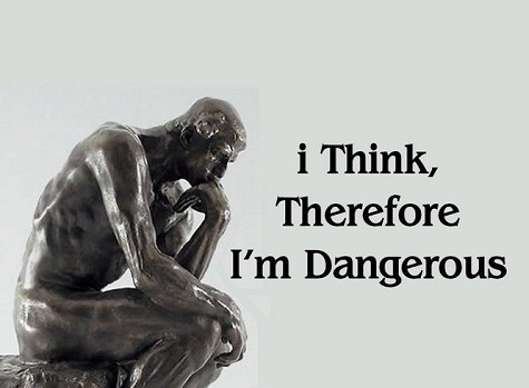 I_Think_Therefore_I'm_Dangerous