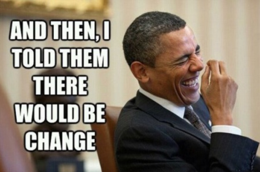 And Then I Told Them There Would Be Change