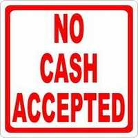 No Cash Accepted