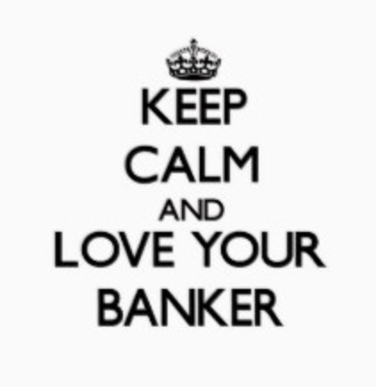 Keep Calm And Love Your Banker
