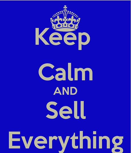 keep calm and sell everything