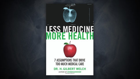 Less-Medicine-More-Health-Gilbert-Welch